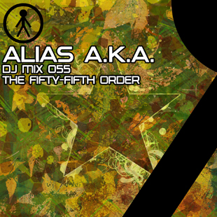 Alias A.K.A. - DJ Mix 055 - The Fifty-Fifth Order