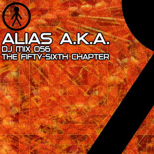 Alias A.K.A. - DJ Mix 056 - The Fifty-Sixth Chapter