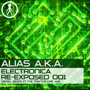Alias A.K.A. - Electronica Re-Exposed 001 - Digital Beats In The Trancecore Age