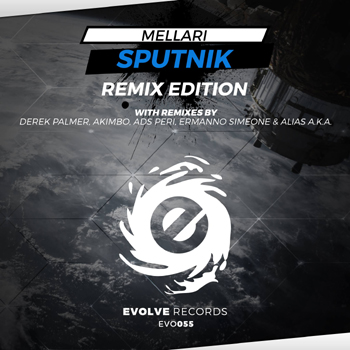 Evolve Records EVO055 - Mellari 'Sputnik' (Remix Edition)