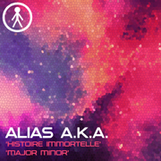 ALIASAKAS011 - Alias A.K.A. 'Histoire Immortelle' / 'Major Minor'