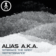 ALIASAKAS014 - Alias A.K.A. 'Embrace The Grey' / 'Remembrance'
