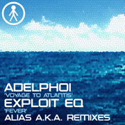 ALIASAKAS015 - Adelphoi 'Voyage To Atlantis (Alias A.K.A. Remix)' / Exploit EQ 'Fever (Alias A.K.A. Remix)'