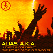 ALIASAKAS018 - Alias A.K.A. 'A Dance Floor Dream' / 'The Return Of The Old Skooler'