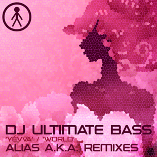 ALIASAKAS019 - DJ Ultimate Bass 'Yévva (Alias A.K.A. Remix)' / 'World (Alias A.K.A. Remix)'