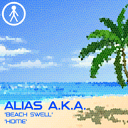 ALIASAKAS021 - Alias A.K.A. 'Beach Swell' / 'Home'