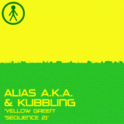 ALIASAKAS030 - Alias A.K.A. & Kubbling 'Yellow Green' / 'Sequence 21'