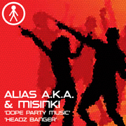 ALIASAKAS032 - Alias A.K.A. & MiSinki 'Dope Party Music' / 'Headz Banger'