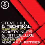 ALIASAKAS062 - Steve Hill & Technikal 'Theme From HTML (Alias A.K.A. Remix)' / Krafty Kuts & Tim Deluxe Featuring Mike G 'Work That Body (Alias A.K.A. Remix)'